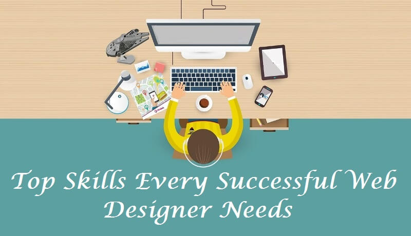 Top Skills Every Successful Web Designer Needs