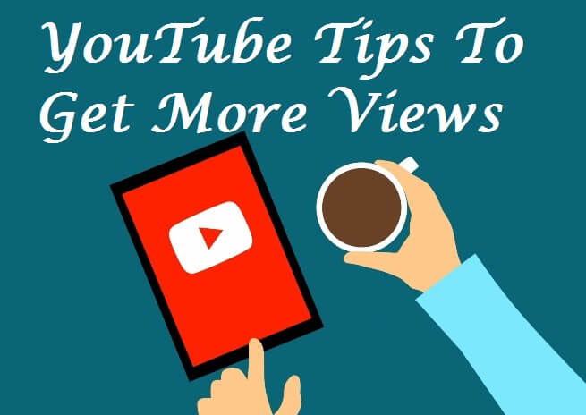 YouTube Tips To Get More Views