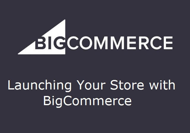 Launching Your Store with BigCommerce
