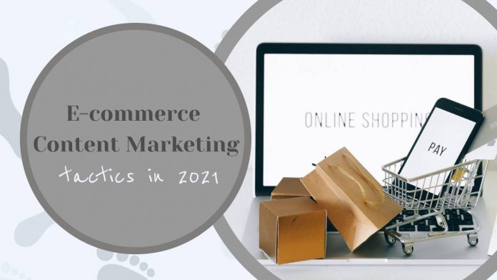 E-commerce Content Marketing Tactics You Must Use in 2021