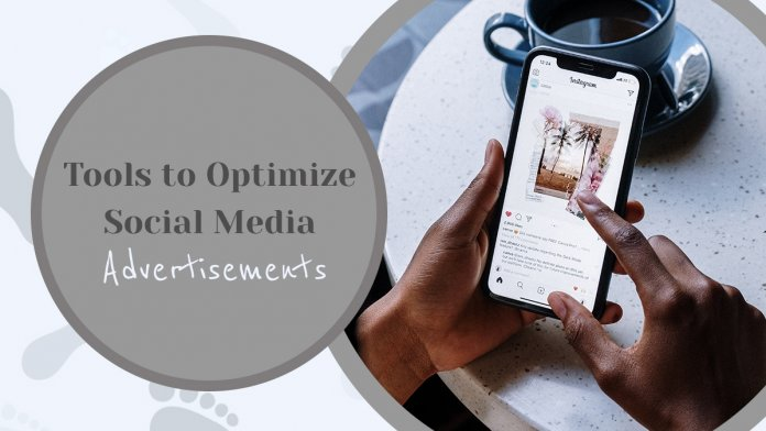 Top 4 Tools to Optimize Your Social Media Advertisements