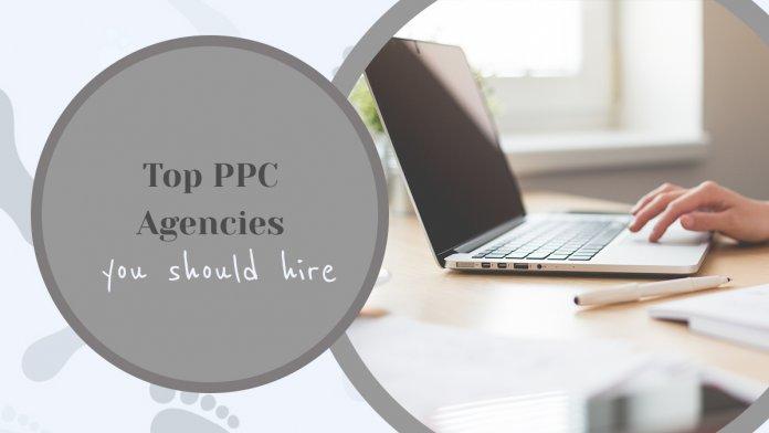 Top 5 PPC Agencies You Should Hire