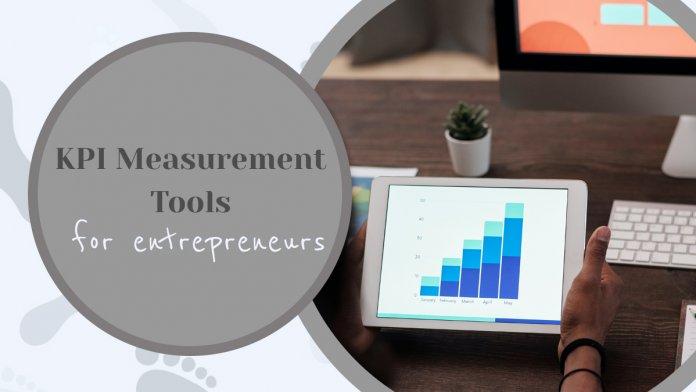 4 KPI Measurement Tools to Help Entrepreneurs