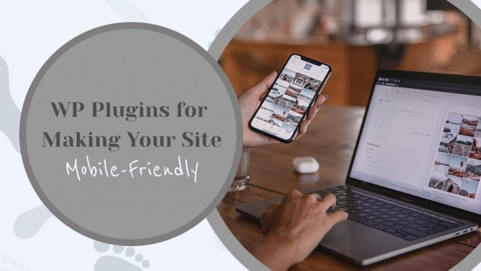 5 WordPress Plugins for Making Your Site Mobile-Friendly